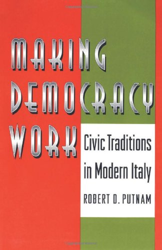 Making Democracy Work: Civic Traditions in Modern Italy (New edition)