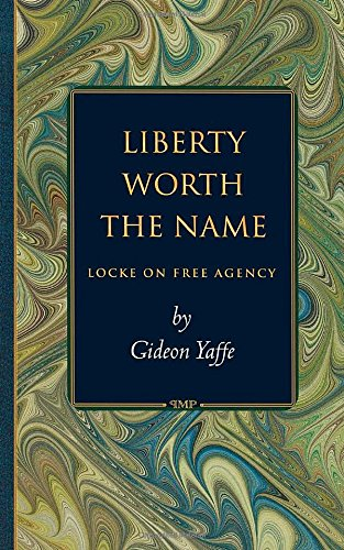 Liberty Worth the Name: Locke on Free Agency