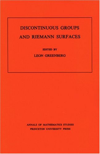 Discontinuous Groups and Riemann Surfaces: Proceedings of the 1973 Conference at the University of Maryland