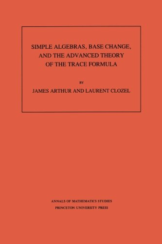 Simple Algebras' Base Change' and the Advanced Theory of the Trace Formula