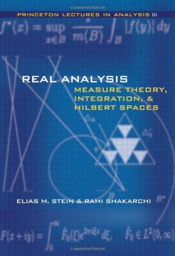 Real Analysis: Measure Theory' Integration' and Hilbert Spaces: Bk. 3