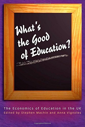 Whats the Good of Education?: The Economics of Education in the UK