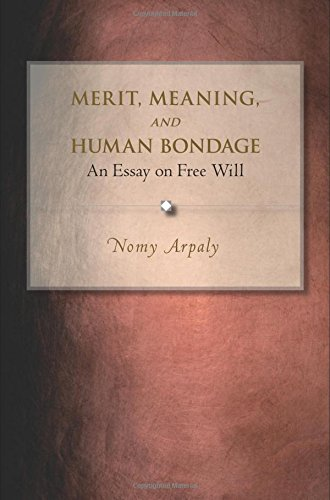 Merit' Meaning and Human Bondage: An Essay on Free Will