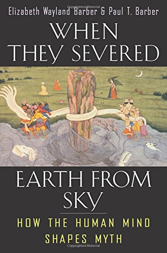 When They Severed Earth from Sky: How the Human Mind Shapes Myth (New edition)