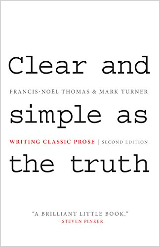 Clear and Simple as the Truth: Writing Classic Prose (2nd Revised edition)