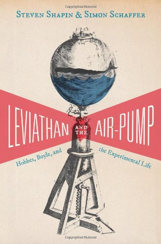 Leviathan and the Air-Pump: Hobbes' Boyle' and the Experimental Life