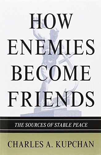 How Enemies Become Friends: The Sources of Stable Peace