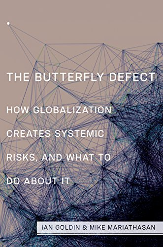 The Butterfly Defect: How Globalization Creates Systemic Risks' and What to Do about It