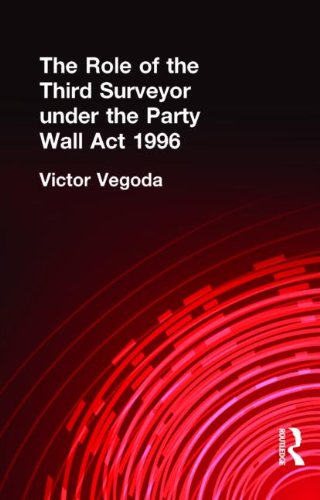 The Role of the Third Surveyor Under The Party Wall Act 1996: 1996