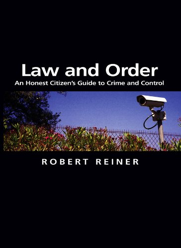 Law and Order: An Honest Citizens Guide to Crime and Control