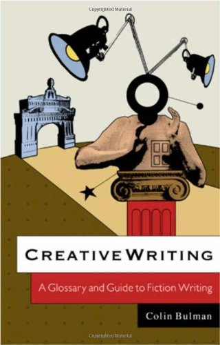 Creative Writing: A Guide and Glossary to Fiction Writing