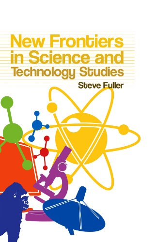New Frontiers in Science and Technology Studies