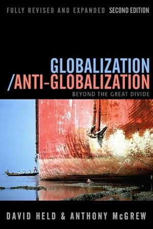 Globalization/Anti-globalization: Beyond the Great Divide (2nd Revised edition)