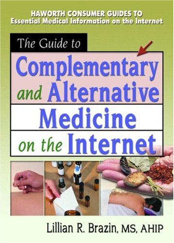 The Guide to Complimentary & Alternative Medicine on the Internet