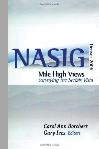Mile-High Views: Surveying the Serials Vista: Nasig 2006