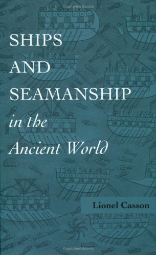 Ships and Seamanship in the Ancient World (New edition)