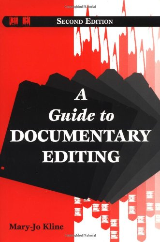 A Guide to Documentary Editing (2nd Revised edition)