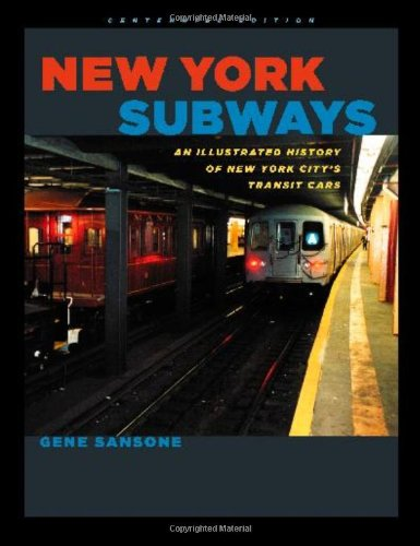New York Subways: An Illustrated History of New York Citys Transit Cars: Centennial Edition (New edition)