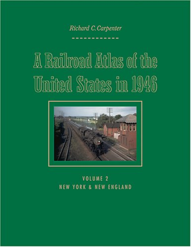 A Railroad Atlas of the United States in 1946: v. 2: New York and New England
