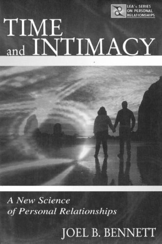 Time and Intimacy: A New Science of Personal Relationships