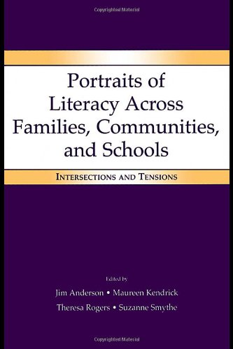 Portraits of Literacy Across Families' Communities' and Schools: Intersections and Tensions
