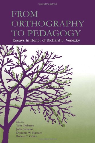 From Orthography to Pedagogy: Essays in Honour of Richard L. Venezky