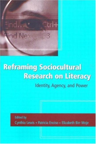 Reframing Sociocultural Research on Literacy: Identity' Agency' and Power