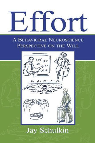 Effort: A Behavioral Neuroscience Perspective on the Will