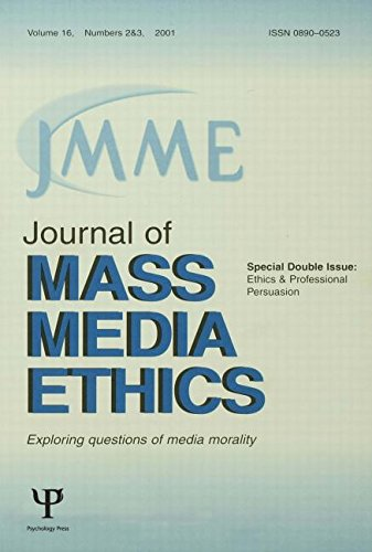 Ethics and Professional Persuasion: A Special Double Issue of the Journal of Mass Media Ethics