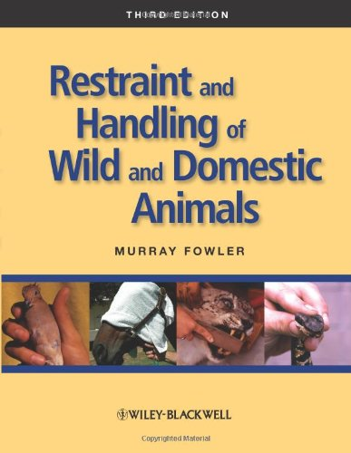 Restraint and Handling of Wild and Domestic Animals (3rd Revised edition)