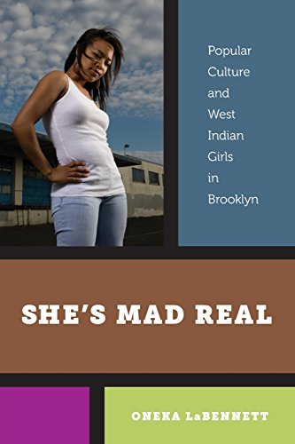 Shes Mad Real: Popular Culture and West Indian Girls in Brooklyn