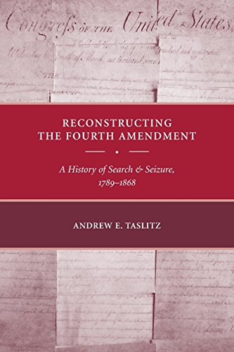 Reconstructing the Fourth Amendment: A History of Search and Seizure' 1789-1868