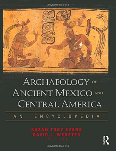 Archaeology of Ancient Mexico and Central America: An Encyclopedia (annotated edition)