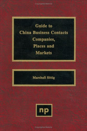 Guide to China Business Contacts: Companies' Places and Markets