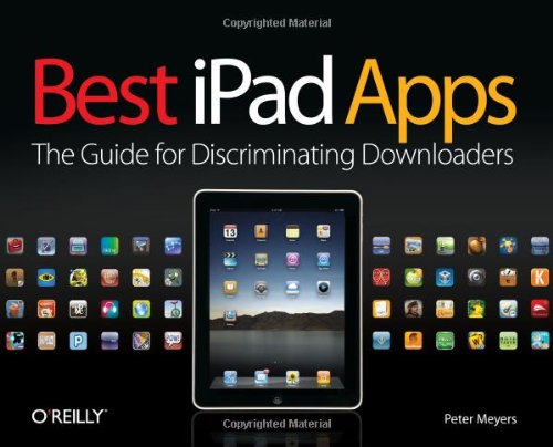 Best iPad Apps: The Guide for Discriminating Downloaders