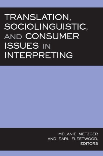 Translation' Sociolinguistic' and Consumer Issues in Interpreting