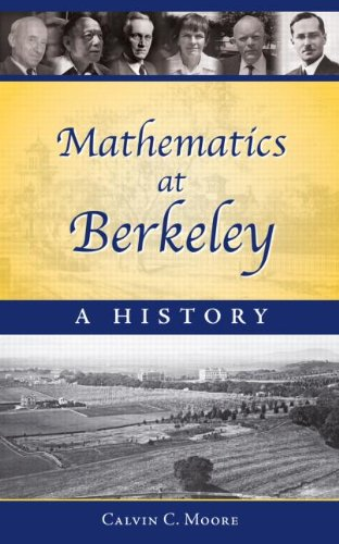 Mathematics at Berkeley : A History