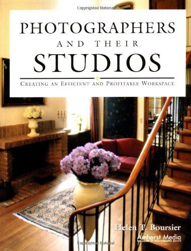 Photographers and Their Studios: Creating an Efficient and Profitable Workspace