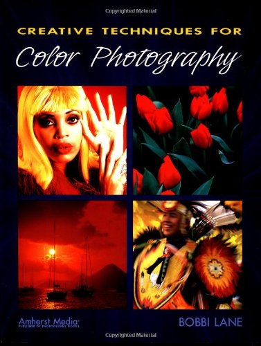 Creative Techniques for Color Photography