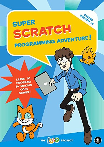 Super Scratch Programming Adventure!: Learn To Program By Making Cool Games (covers Scratch 2.0)