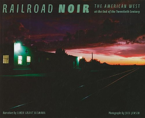 Railroad Noir: The American West at the End of the Twentieth Century