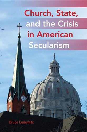 Church' State' and the Crisis in American Secularism