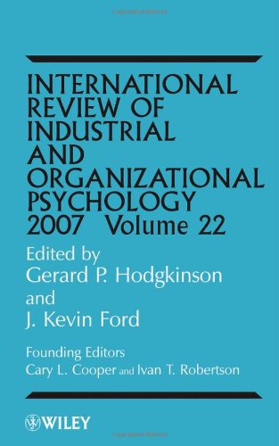 International Review of Industrial and Organizational Psychology: 2007: v. 22 (New edition)