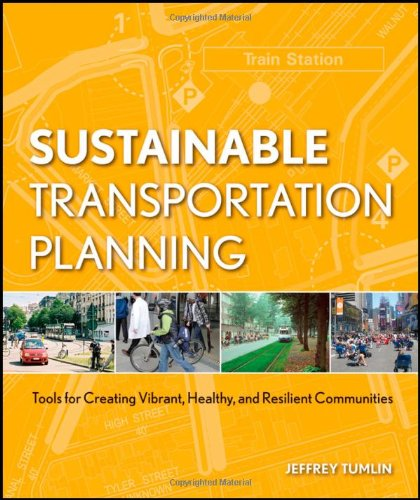 Sustainable Transportation Planning: Tools for Creating Vibrant' Healthy' and Resilient Communities