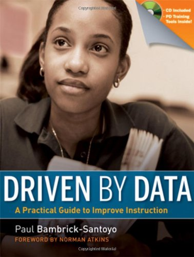 Driven by Data: A Practical Guide for School Leaders