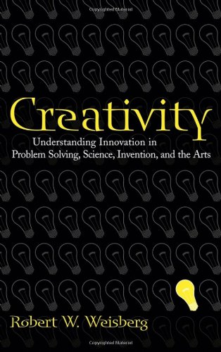 Creativity: Understanding Innovation in Problem Solving' Science' Invention' and the Arts