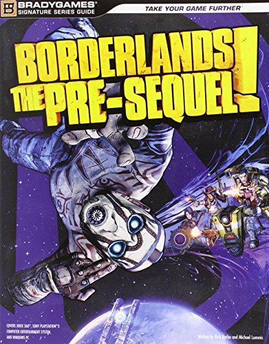 Borderlands The Pre-Sequel Signature Series Guide