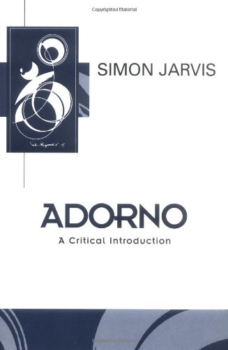 Adorno: A Critical Introduction (Key Contemporary Thinkers)