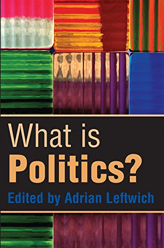 What is Politics?: The Activity and Its Study (New edition)