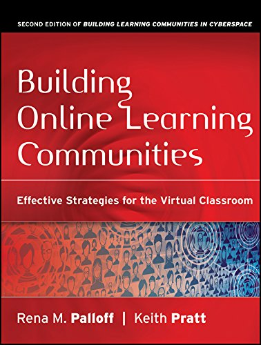 Building Online Learning Communities: Effective Strategies for the Virtual Classroom (2nd Revised edition)